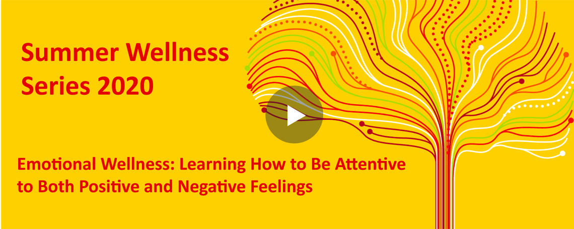 Emotional Wellness: Learning How to Be Attentive to Both Positive and Negative Feelings
